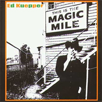 Ed Kuepper, This is the magic mile, Compilation 1990, 2000. released 2005