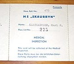 """These are medical inspection and passport examination tickets for the Skaubryn."""