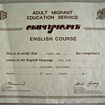 That is certificate when I studied English. I knew I'm on my own to live in Australia so had to study English for this country. The first course, it was very hard for me.